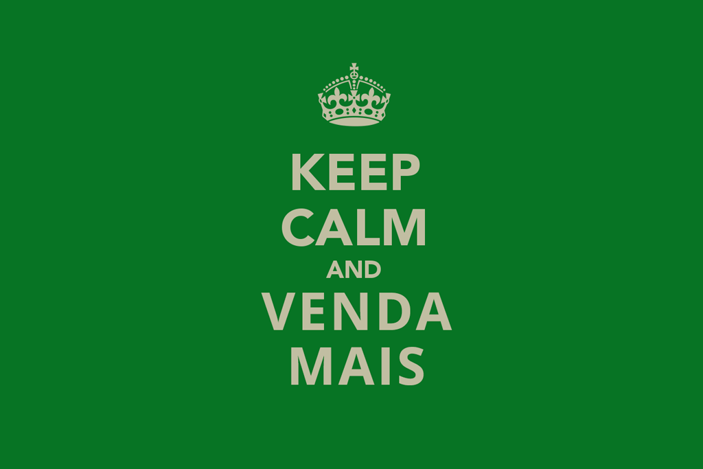 Keep Calm e Venda Mais